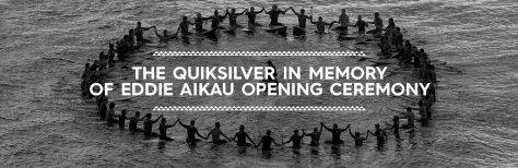The Quiksilver in Memory of Eddie Aikau